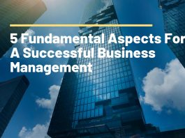 5 Fundamental Aspects For A Successful Business Management