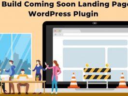 How to Build Coming Soon Landing Page using WordPress Plugin