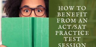 How to Benefit from an ACT/SAT Practice Test Session