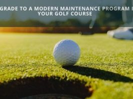 Upgrade to a Modern Maintenance Program in your Golf Course