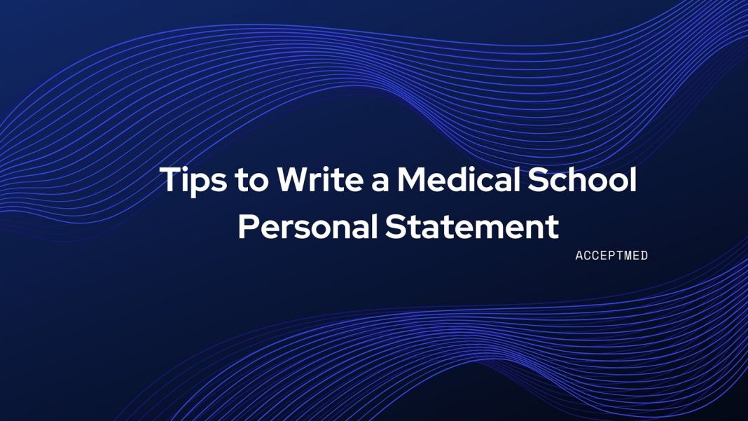 Tips to Write a Medical School Personal Statement
